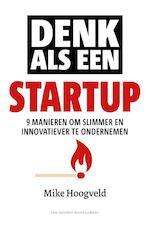 Denk als een start-up - Mike Hoogveld (ISBN 9789089653710)
