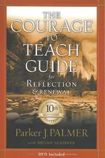 The Courage to Teach Guide for Reflection and Renewal [With DVD] - Parker J. Palmer (ISBN 9780787996871)