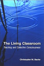 The Living Classroom - Christopher M. Bache (ISBN 9780791476468)