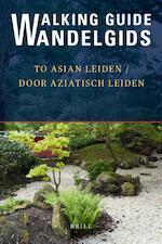 Wandelgids door Aziatisch Leiden / Walking Guide to Asian Leiden (ISBN 9789004355279)