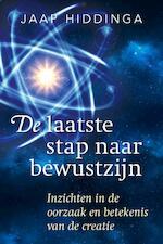 De laatste stap naar bewustzijn - Jaap Hiddinga (ISBN 9789492500892)