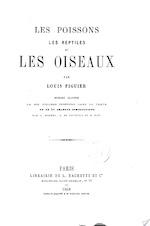 Les poissons, les reptiles et les oiseaux par Louis Figuier - Louis Guillaume Figuier, A. Mesnel, Édouard Riou, Alphonse Deneuville