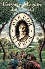 Mirror Mirror - Gregory Maguire (ISBN 9780060988654)