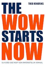 The wow starts now - Theo Hendriks (ISBN 9789044976380)