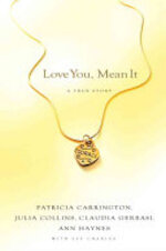 Love You, Mean It - Patricia Carrington, Julia Collins, Claudia Gerbasi, Ann Haynes, Eve Charles (ISBN 9781401302290)
