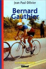 La Véridique histoire de Bernard Gauthier