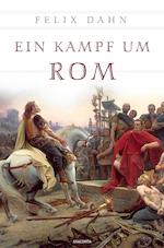 Ein Kampf um Rom (vollständige Ausgabe) - Felix Dahn (ISBN 9783730601525)
