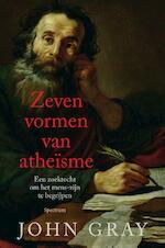 Zeven vormen van atheïsme - John Gray (ISBN 9789000363674)