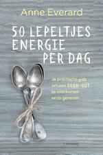 50 lepeltjes energie per dag - Anne Everard (ISBN 9789401455725)