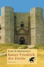 Kaiser Friedrich der Zweite. Hauptband - Ernst H. Kantorowicz (ISBN 9783608919264)