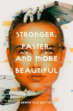Stronger, Faster, and More Beautiful - Arwen Elys Dayton (ISBN 9781984831965)