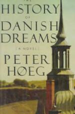 The History of Danish Dreams - Peter Høeg, Peter Heg (ISBN 9780374171384)