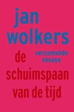 De schuimspaan van de tijd - Jan Wolkers (ISBN 9789023400158)