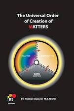 The Universal Order of Creation of Matters - M.T. Keshe (ISBN 9789460870019)
