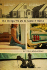 The Things We Do to Make It Home - Beverly Gologorsky (ISBN 9781583228845)