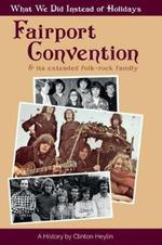 Fairport Convention-what we did instead of holidays