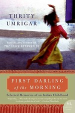 First Darling of the Morning - Thrity Umrigar (ISBN 9780061451614)
