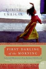First Darling of the Morning - Thrity Umrigar (ISBN 9780061451614)