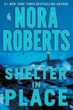 Shelter in Place - Nora Roberts (ISBN 9781250193988)