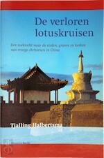 De verloren lotuskruisen - T. Halbertsma (ISBN 9789069635361)