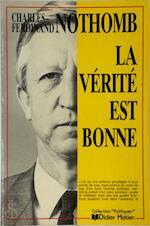 La Vérité est Bonne - Charles-Ferdinand Nothomb (ISBN 9782870885857)