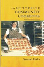 The Hutterite Community Cookbook - Samuel Hofer (ISBN 9780968426838)