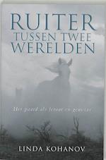 Ruiter tussen twee werelden - Linda Kohanov (ISBN 9789020284256)