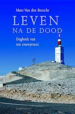 Leven na de dood - Marc van den Bossche (ISBN 9789047702306)