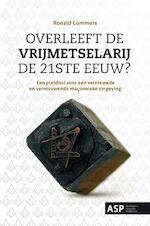 Overleeft de vrijmetselarij de 21ste eeuw? - Ronald Commers (ISBN 9789057181542)