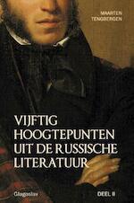 Vijftig hoogtepunten uit de Russische literatuur / Deel 2 - Maarten Tengbergen (ISBN 9789491425677)