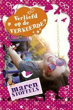 Verliefd op de verkeerde - Maren Stoffels (ISBN 9789025866273)