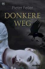 Donkere weg - Pieter Feller (ISBN 9789044334265)