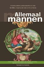 Allemaal mannen - Erik van Halsema, Nico ter Linden, Teunard ter Linden, Tom Mikkers (ISBN 9789089120762)