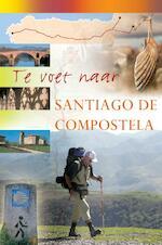 Te voet naar Santiago de Compostela - Paco Nadal (ISBN 9789038921679)