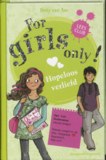 For girls only / Hopeloos verliefd