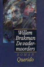 De vadermoorders - Willem Brakman (ISBN 9789021444055)