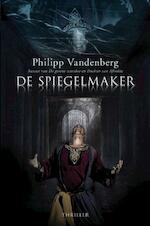 De spiegelmaker - Philipp Vandenberg (ISBN 9789045202556)