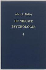 De nieuwe psychologie. Deel 1 - Alice A. Bailey, Regina L.V. Tierie-Versteegh (ISBN 9789062716302)
