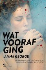 Wat voorafging - Anna George (ISBN 9789401604833)