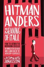 Hitman Anders and the Meaning of it All - Jonas Jonasson (ISBN 9780008152079)
