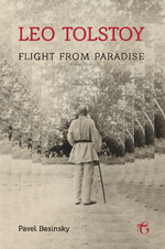 Leo Tolstoy: Flight from Paradise - Pavel Basinsky (ISBN 9781782671282)