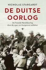 De Duitse oorlog - Nicholas Stargardt (ISBN 9789023495185)