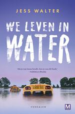 We leven in water - Jess Walter (ISBN 9789460688201)