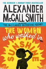 Woman Who Walked in Sunshine - Alexander McCall Smith (ISBN 9780349141039)
