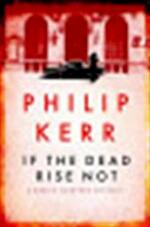 If the dead rise not - Philip Kerr (ISBN 9781847249425)