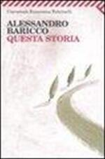 Questa storia - Alessandro Baricco (ISBN 9788807819667)