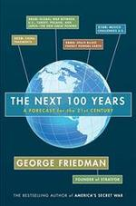 The next 100 years - George Friedman (ISBN 9780385517058)