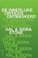 De innerlijke criticus ontmaskerd - Hal Stone (ISBN 9789020213256)