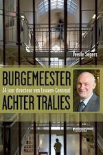 Burgemeester achter tralies - Veerle Segers (ISBN 9789063066550)