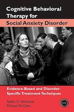 Cognitive Behavior Therapy for Social Anxiety Disorder - Stefan G. Hofmann, Michael W. Otto (ISBN 9780415954037)